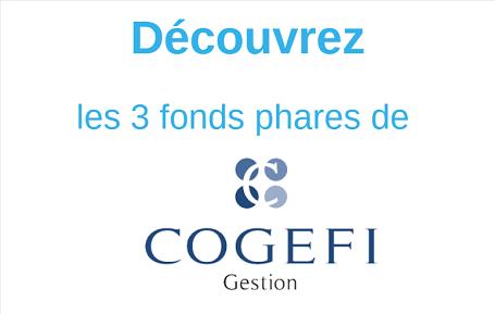 D�couvrez les 3 fonds phares de Cogefi Gestion comercialis�s sur EasyBourse