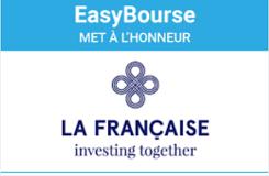 Découvrez 2 fonds phares de La Française Asset Management commercialisés sur EasyBourse
