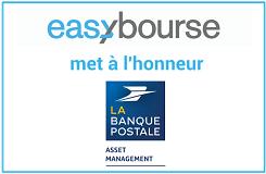 Découvrez les 11 Fonds phares de La Banque Postale Asset Management commercialisés sur Easybourse