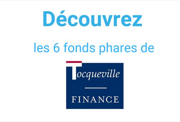 Découvrez les 6 fonds phares de Tocqueville Finance