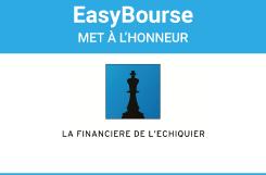 Découvrez les 5 fonds phares de La Financière de l'Echiquier commercialisés sur EasyBourse